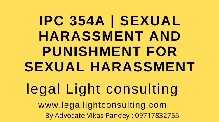 IPC 354A Sexual Harassment and Punishment for Sexual Harassment on legal light consulting