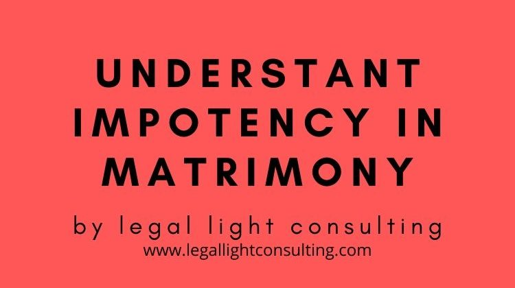 Impotency in Matrimony legal light consulting