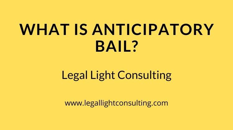 What is Anticipatory Bail? by legallightconsulting.com