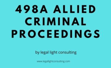 498A allied criminal proceedings on legal light consulting